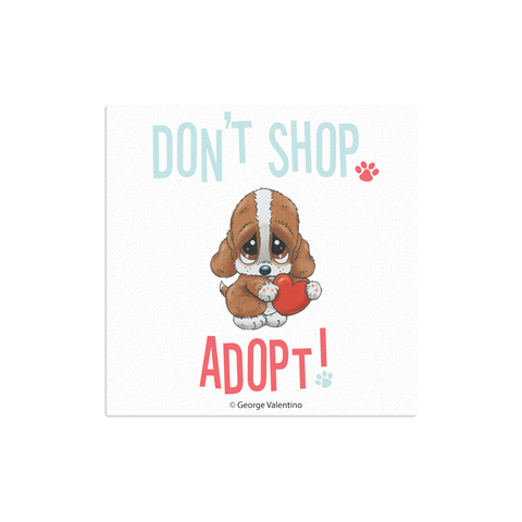 Don't Shop, Adopt! Canvas 12x12