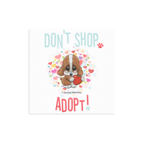 Don't Shop, Adopt! (Hearts) Canvas 12x12