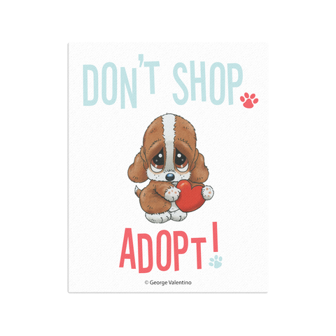 Don't Shop, Adopt! Canvas 16x20