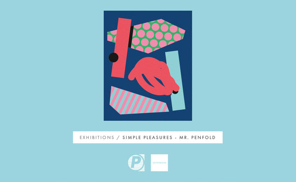 SAFEHOUSE Presents: Simple Pleasures - Mr Penfold