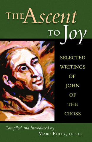 The Ascent to Joy: Selected Writings of John of the Cross
