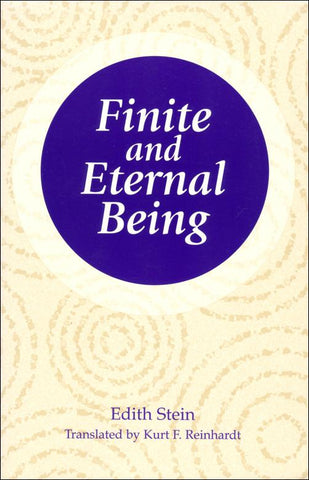 Finite and Eternal Being:  An Attempt at an Ascent  to the Meaning of Being  (The Collected Works of Edith Stein, vol. 9)
