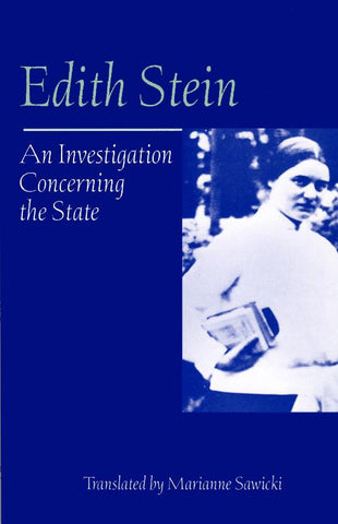 An Investigation Concerning the State  (Collected Works of Edith Stein, vol. 10)