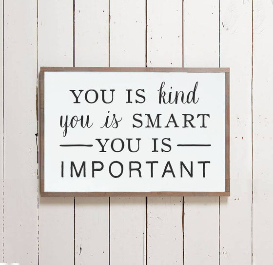 """You is Kind"" Wall Sign - The Painted Porch Co"