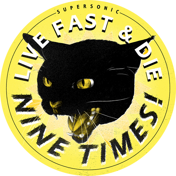 """Live Fast & Die... NINE TIMES!"" Supersonic Art Sticker"