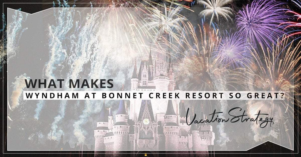 What Makes Wyndham at Bonnet Creek Resort So Great?