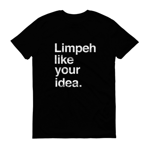 T-shirt - Limpeh Like Your Idea