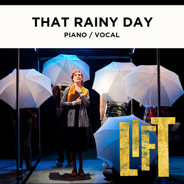 Lift - THAT RAINY DAY - Piano / Vocal Score