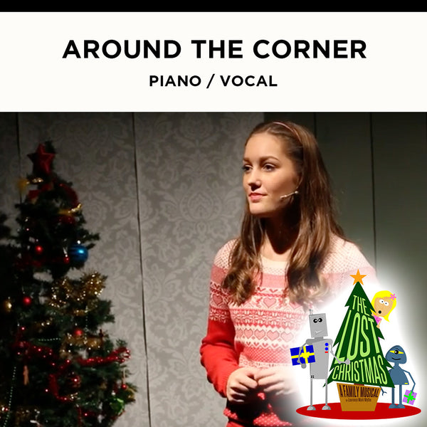 The Lost Christmas - AROUND THE CORNER - Piano / Vocal Score