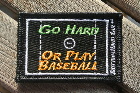 Go Hard or Play Baseball Patch