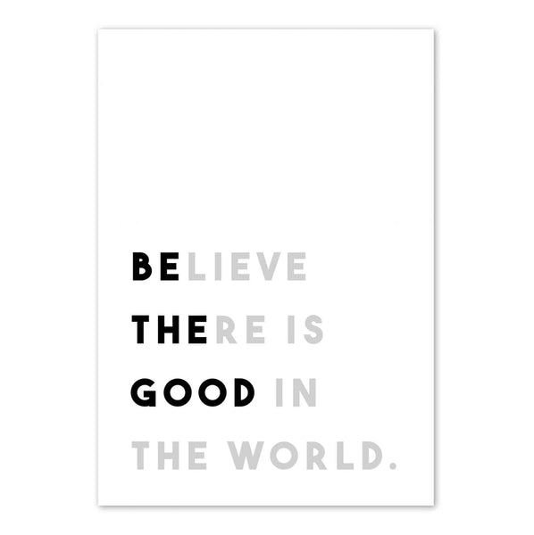 'Be the good in the world' print