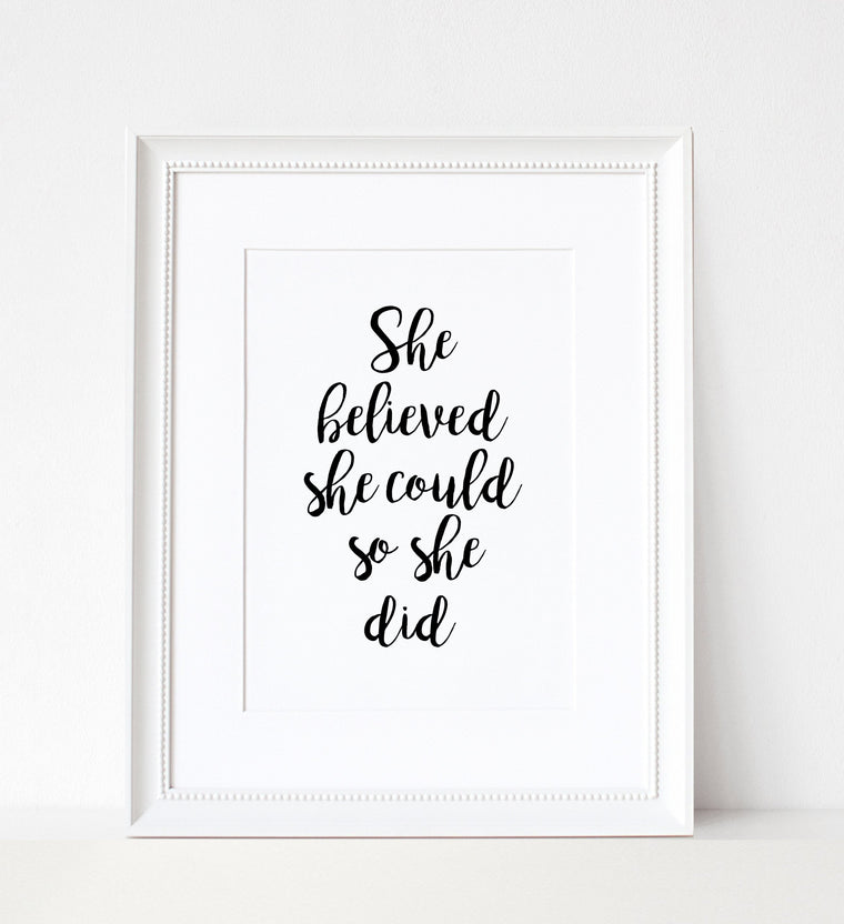 She Believed She Could So She Did - A4 Print