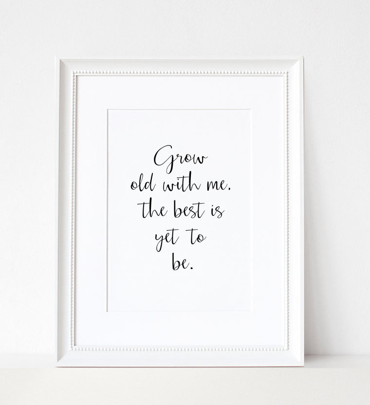 Grow Old With Me - A3 Print