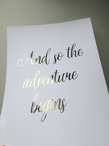 And So The Adventure Together Begins - A4 Foiled Print