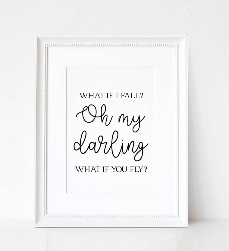 Oh My Darling What If You Fly Print - Various Sizes