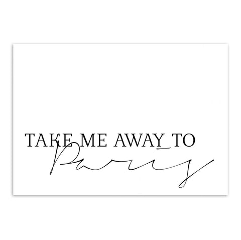 Personalised 'take me away to' quote print