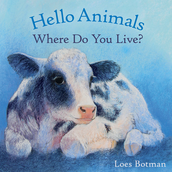 <i>Hello Animals, Where Do You Live?</i> by Loes Botman