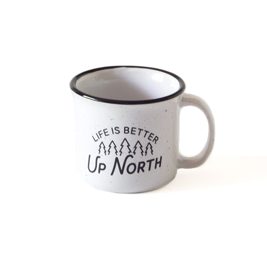 Life Is Better Up North Campfire Mug