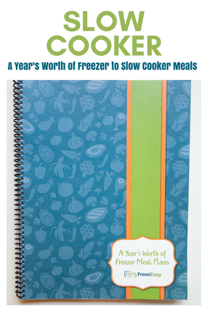 A Year of Freezer Meal Plans - Slow Cooker Meals