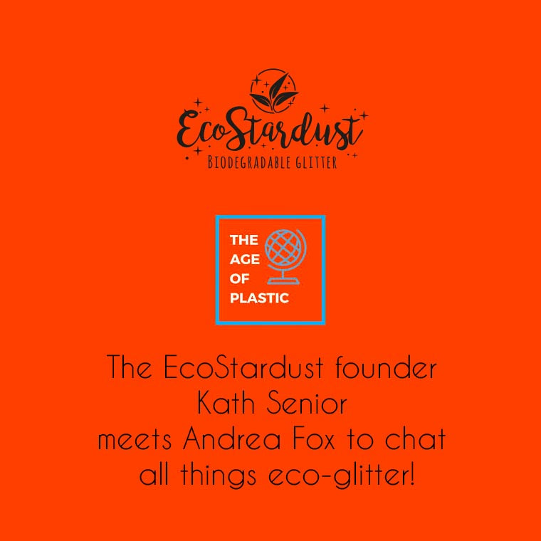 EcoStardust on the Age of Plastic Podcast by Andrea Fox