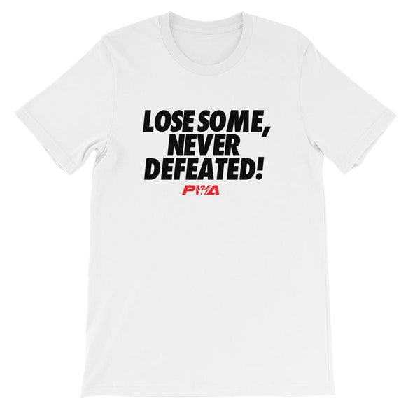 Lose Some, Never Defeated T-Shirt - Power Words Apparel