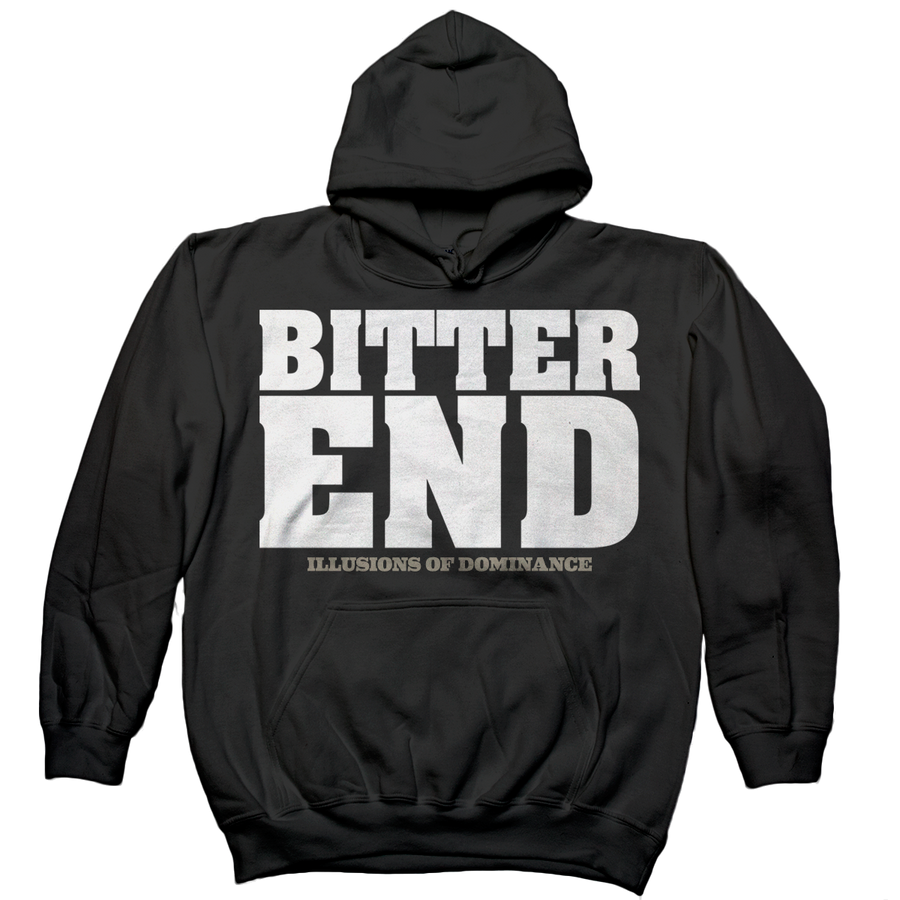 "Bitter End ""Illusions Of Dominance"" Hooded Sweatshirt"