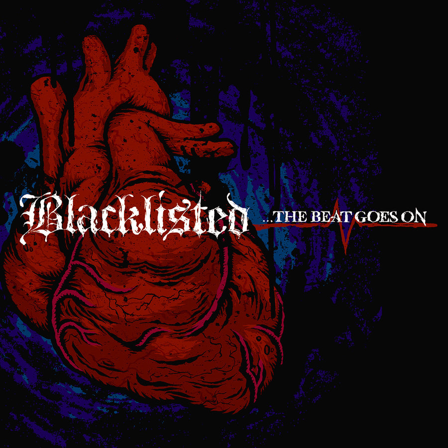 "Blacklisted ""...The Beat Goes On"""