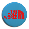 "Cold World ""The Cold World"" Button"