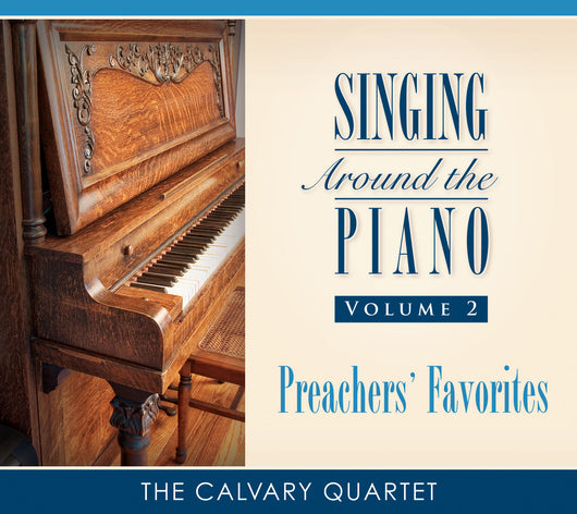 Singing Around the Piano: Volume 2 - Preachers' Favorites  -  CD