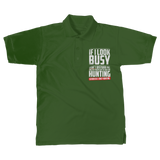 If I Look Busy Don't Disturb Me Unless You Plan To Take Me Hunting Seriously. Only Hunting Classic Women's Polo Shirt
