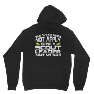 The Weak Need Not Apply Being a Scout Leader Aint No 9 to 5 Classic Adult Hoodie