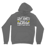 The Weak Need Not Apply Being a Nurse Aint No 9 to 5 Classic Adult Hoodie