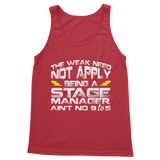 The Weak Need Not Apply Being a Stage Manager Aint No 9 to 5 Classic Women's Tank Top