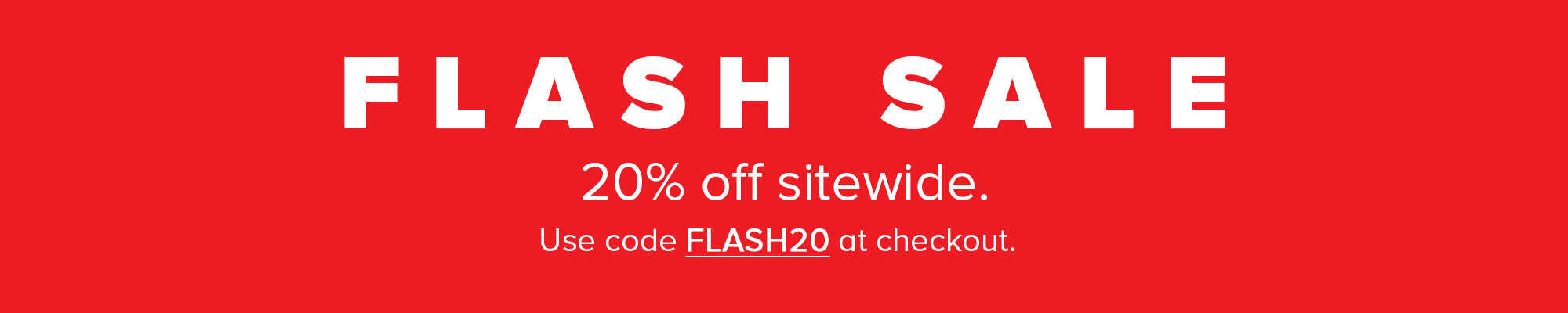 48 Hour Flash Sale - 20% OFF Sitewide