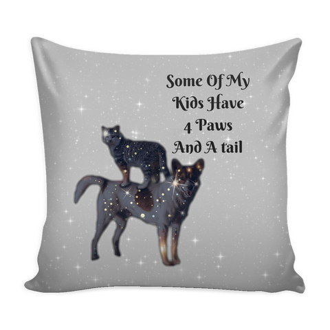 "PILLOWS-CAT AND DOG LOVERS ""SOME OF MY KIDS HAVE 4 PAWS AND A TAIL"" THROW PILLOW"