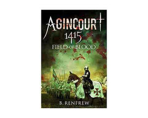 Books And Magazines - Agincourt 1415 Field of Blood by Barry Renfrew