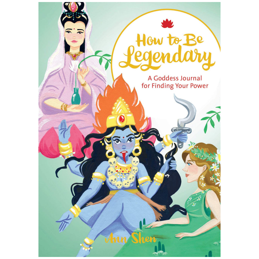 How To Be Legendary A Goddess Journal for Finding Your Power