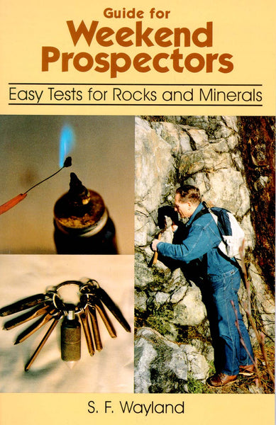 Guide for Weekend Prospectors: easy tests for rocks and minerals
