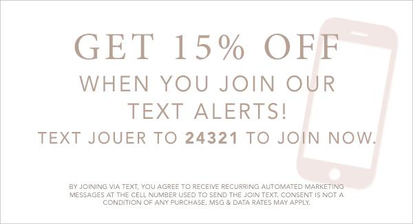 Get 15% off when you join our text alerts!