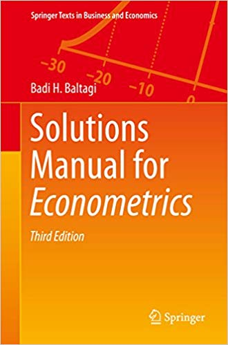 Solutions Manual for Econometrics  3rd Edition,  by Badi H. Baltagi PDF