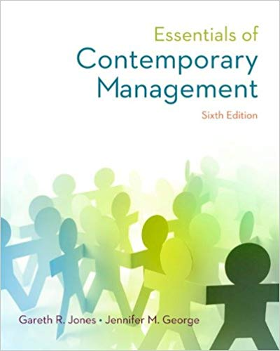 Essentials of Contemporary Management 6th Edition by Gareth R Jones PDF