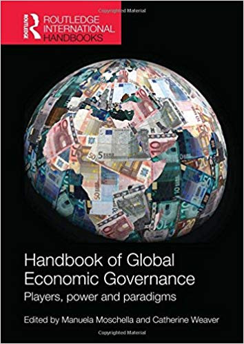 Handbook of Global Economic Governance: Players, Power and Paradigms 1st Edition by Manuela Moschella PDF