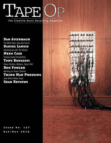 Tape Op Magazine - Issue No. 127 (Oct/Nov 2018)