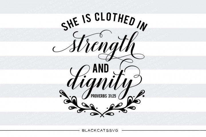 She is clothed in strength and dignity - SVG file Cutting File Clipart in Svg, Eps, Dxf, Png for Cricut & Silhouette  svg