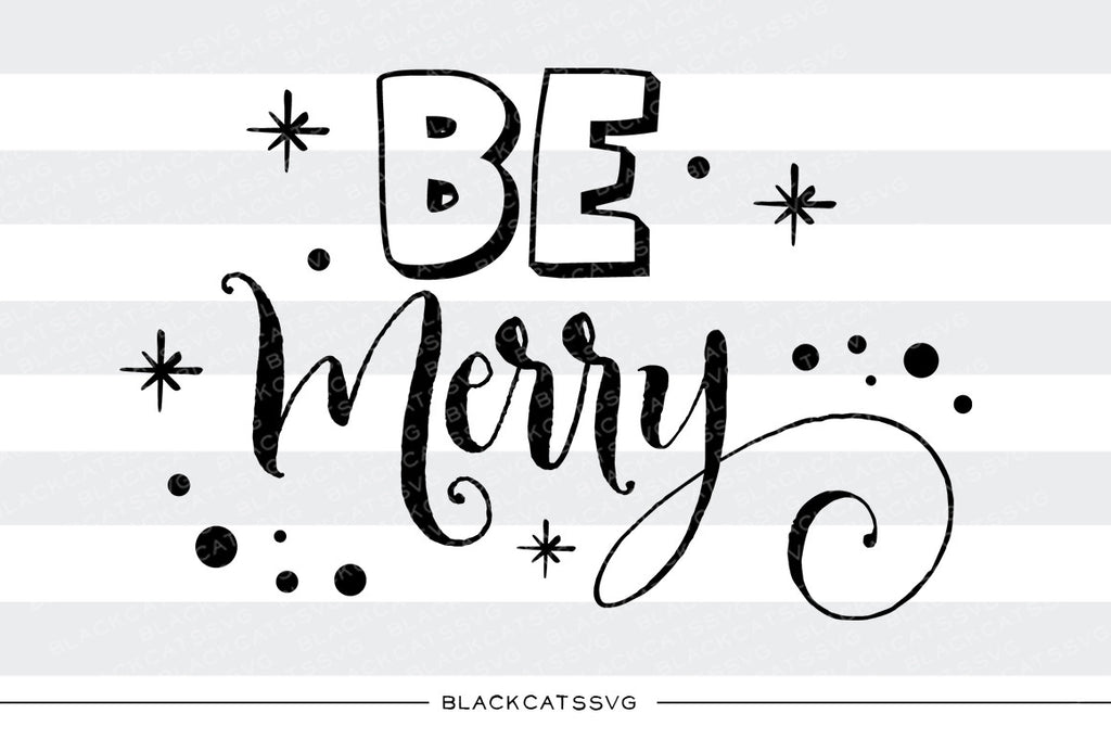 Be merry - SVG cutting file - BlackCatsSVG