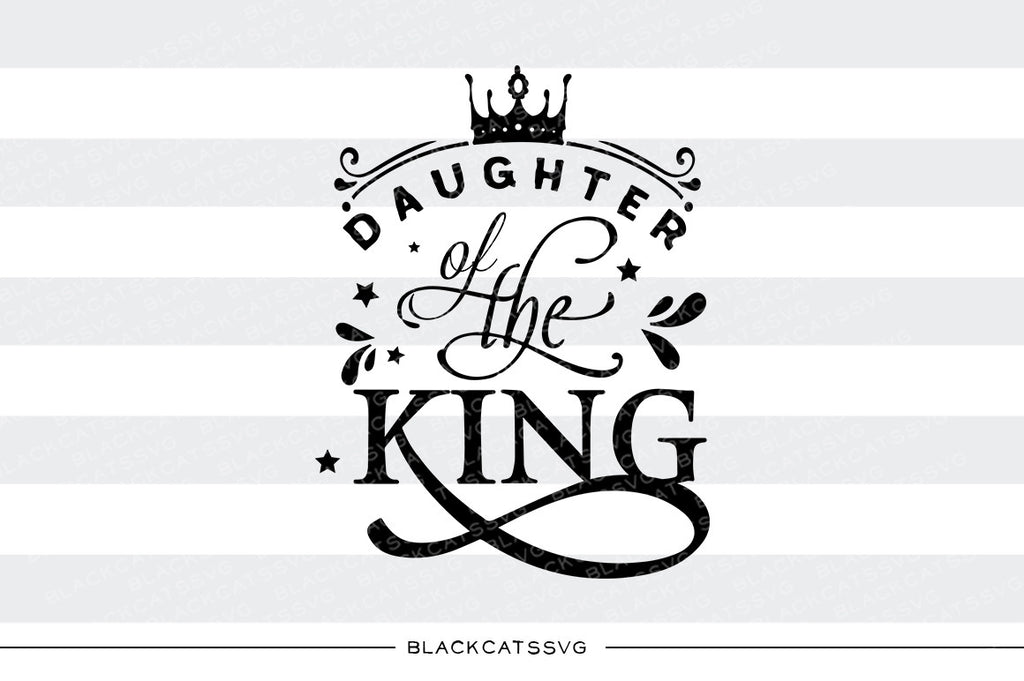 Daughter of the King - SVG file Cutting File Clipart in Svg, Eps, Dxf, Png for Cricut & Silhouette - Thanksgiving SVG