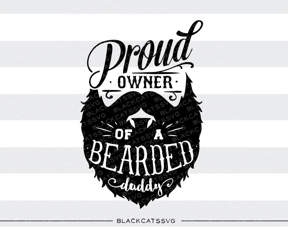 Proud owner of a bearded daddy svg  file Cutting File Clipart in Svg, Eps, Dxf, Png for Cricut & Silhouette  svg little beard SVG - BlackCatsSVG
