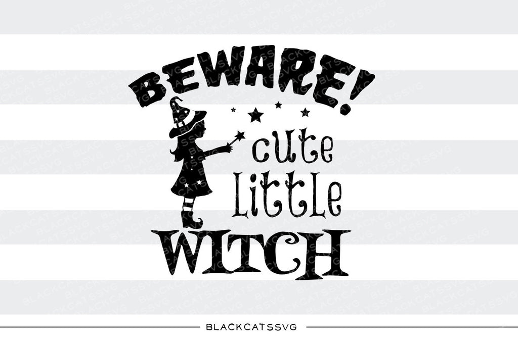 Beware cute little witch  - SVG file Cutting File Clipart in Svg, Eps, Dxf, Png for Cricut & Silhouette - Halloween SVG - BlackCatsSVG