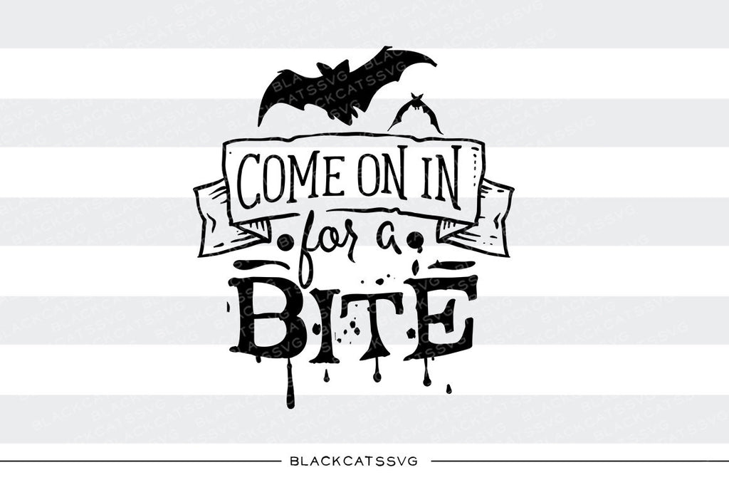 Come in for a bite - Bat - SVG file Cutting File Clipart in Svg, Eps, Dxf, Png for Cricut & Silhouette - Halloween SVG - BlackCatsSVG