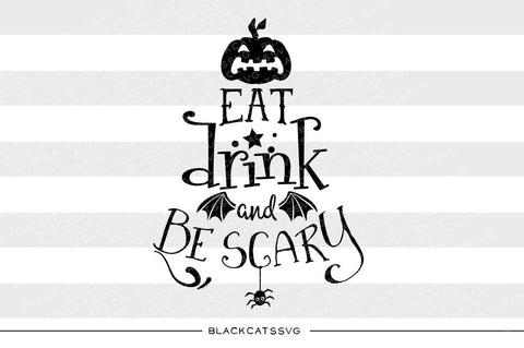 Eat, drink and be scary  - SVG file Cutting File Clipart in Svg, Eps, Dxf, Png for Cricut & Silhouette - Halloween SVG - BlackCatsSVG